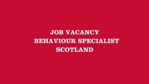 Behaviour Specialist for Scotland