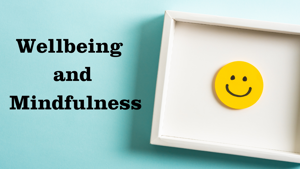 Wellbeing and Mindfulness